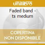 Faded band - ts medium cd musicale