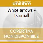 White arrows - ts small cd musicale