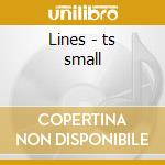 Lines - ts small cd musicale
