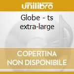 Globe - ts extra-large cd musicale
