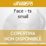 Face - ts small cd musicale