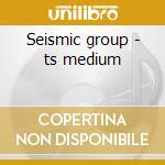 Seismic group - ts medium cd musicale