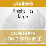 Knight - ts large cd musicale