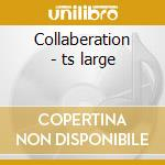 Collaberation - ts large cd musicale
