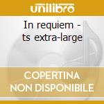 In requiem - ts extra-large cd musicale