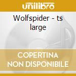 Wolfspider - ts large cd musicale