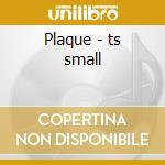 Plaque - ts small cd musicale