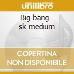 Big bang - sk medium cd musicale