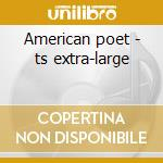 American poet - ts extra-large cd musicale