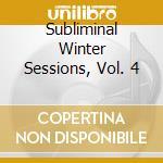SUBLIMINAL WINTER SESSION 4 MIXED BY J. JARAMILLO cd musicale di ARTISTI VARI