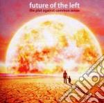 Future Of The Left - The Plot Against Common Sense cd musicale di Future of the left