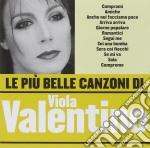 Viola Valentino - Le Piu' Belle Canzoni Di Viola Valentino cd musicale di Viola Valentino