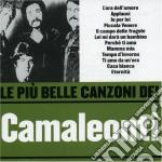 LE PIU' BELLE CANZONI cd musicale di CAMALEONTI