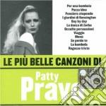 Patty Pravo - Le Piu' Belle Canzoni Di Patty Pravo cd musicale di Patty Pravo