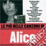 Alice - Le Piu' Belle Canzoni Di Alice cd musicale di ALICE