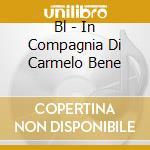 IN COMPAGNIA DI CARMELO BENE cd musicale di Carmelo Bene