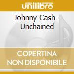 Johnny Cash - Unchained cd musicale di CASH JOHNNY
