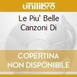 LE PIU' BELLE CANZONI DI cd musicale di Rossana Casale