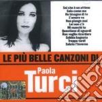 Paola Turci - Le Piu' Belle Canzoni Di Paola Turci cd musicale di Paola Turci