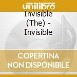 Invisible - Invisible cd musicale di INVISIBLE