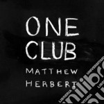 Matthew Herbert - One Club cd musicale di MATTHEW HERBERT