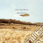 Jezabels The - Prisoner cd musicale di Jezabels The