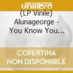 (LP VINILE) Alunageorge-you know you like it 12