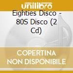 80'S DISCO cd musicale di ARTISTI VARI
