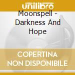 DARKNESS AND HOPE cd musicale di MOONSPELL