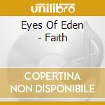 Eyes Of Eden - Faith cd musicale di EYES OF EDEN