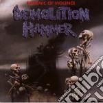 Demolition Hammer - Epidemic Of Violence cd musicale di Hammer Demolition