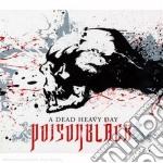 Poisonblack - A Dead Heavy Day cd musicale di POISOMBLACK
