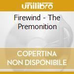 Firewind - The Premonition cd musicale di FIREWIND