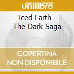 Iced Earth - The Dark Saga cd musicale di ICED EARTH
