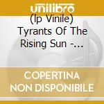 (LP VINILE) TYRANTS OF THE RISING SUN - LIVE IN JAPAN lp vinile di ARCH ENEMY