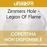 Zimmers Hole - Legion Of Flame cd musicale di Hole Zimmers