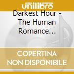 The human romance [special edition] cd musicale di Hour Darkest