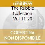 THE RUBBLE COLLECTION VOL.11-20           cd musicale di Artisti Vari