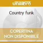 Country funk cd musicale di Funk Country