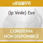 (LP VINILE) EVE                                       lp vinile di Glue & shinki Speed