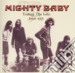 Mighty Baby - Tasting The Life - Live 1971 cd musicale di Baby Mighty