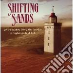 Shifting sands cd musicale di Artisti Vari