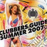 Various - Clubber'S Guide Summer 2007 cd musicale di ARTISTI VARI