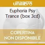 EUPHORIA PSY TRANCE (BOX 3CD) cd musicale di ARTISTI VARI