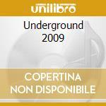 Various - Underground 2009 cd musicale di ARTISTI VARI