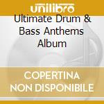 Ultimate drum & bass anthems cd musicale di Artisti Vari