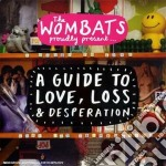 A guide to love, loss, desperation cd musicale di The Wombats