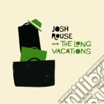 Josh Rouse And The Long Vacations - Josh Rouse And The Long Vacations cd musicale di Josh and the Rouse