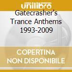 GATECRASHER'S TRANCE ANTHEMS 1993-2009    cd musicale di Artisti Vari