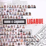Ligabue - Nome E Cognome cd musicale di LIGABUE